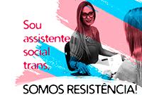 Sou assistente social trans... Somos resistência!