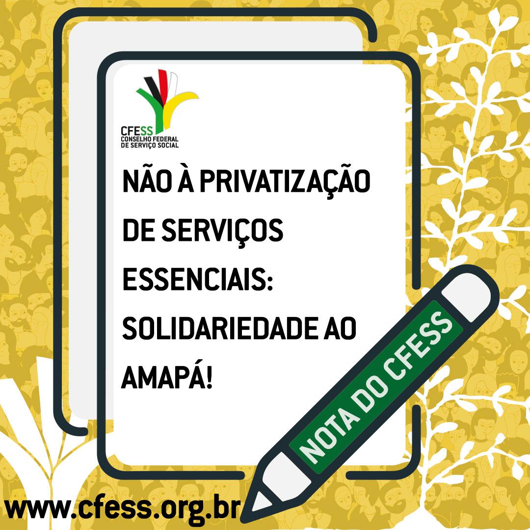 Card com fundo amarelo e ilustração de uma tela de um tablet, com o texto Não à privatização de serviços essenciais: solidariedade ao Amapá!