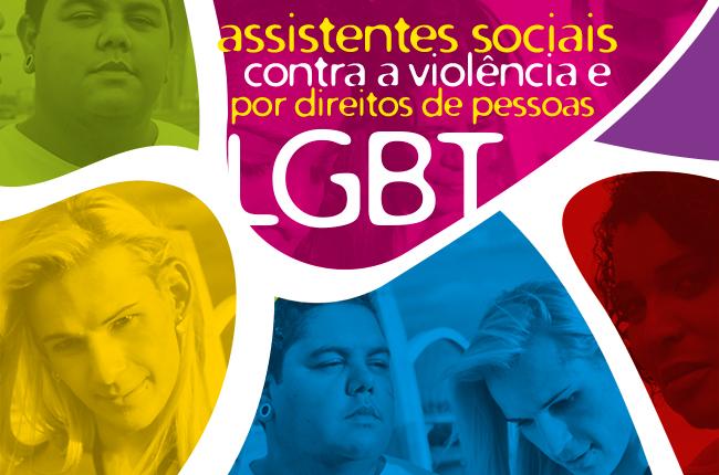 Imagem colorida mostra arte com transexuais e travestis e o texto assistentes sociais lutam contra violência e por direitos LGBT