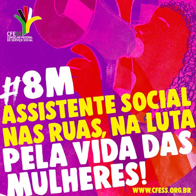 Imagem mostra ilustração de mulher com megafone na mão e punho em riste, e os dizeres Assistente Social nas ruas, na luta pela vida das mulheres!