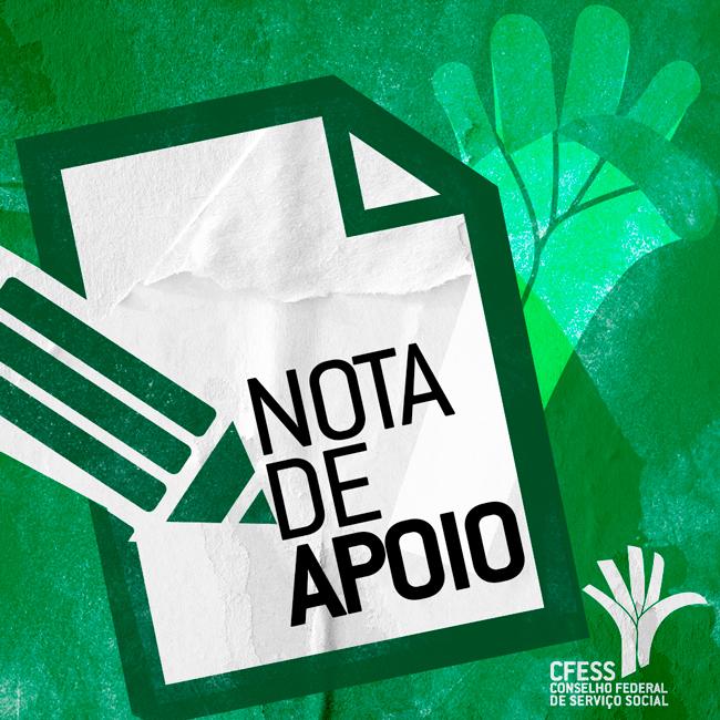 Imagem mostra uma ilustração de um papel e uma caneta com o texto nota de apoio sobre o fundo verde e a logomarca do CFESS