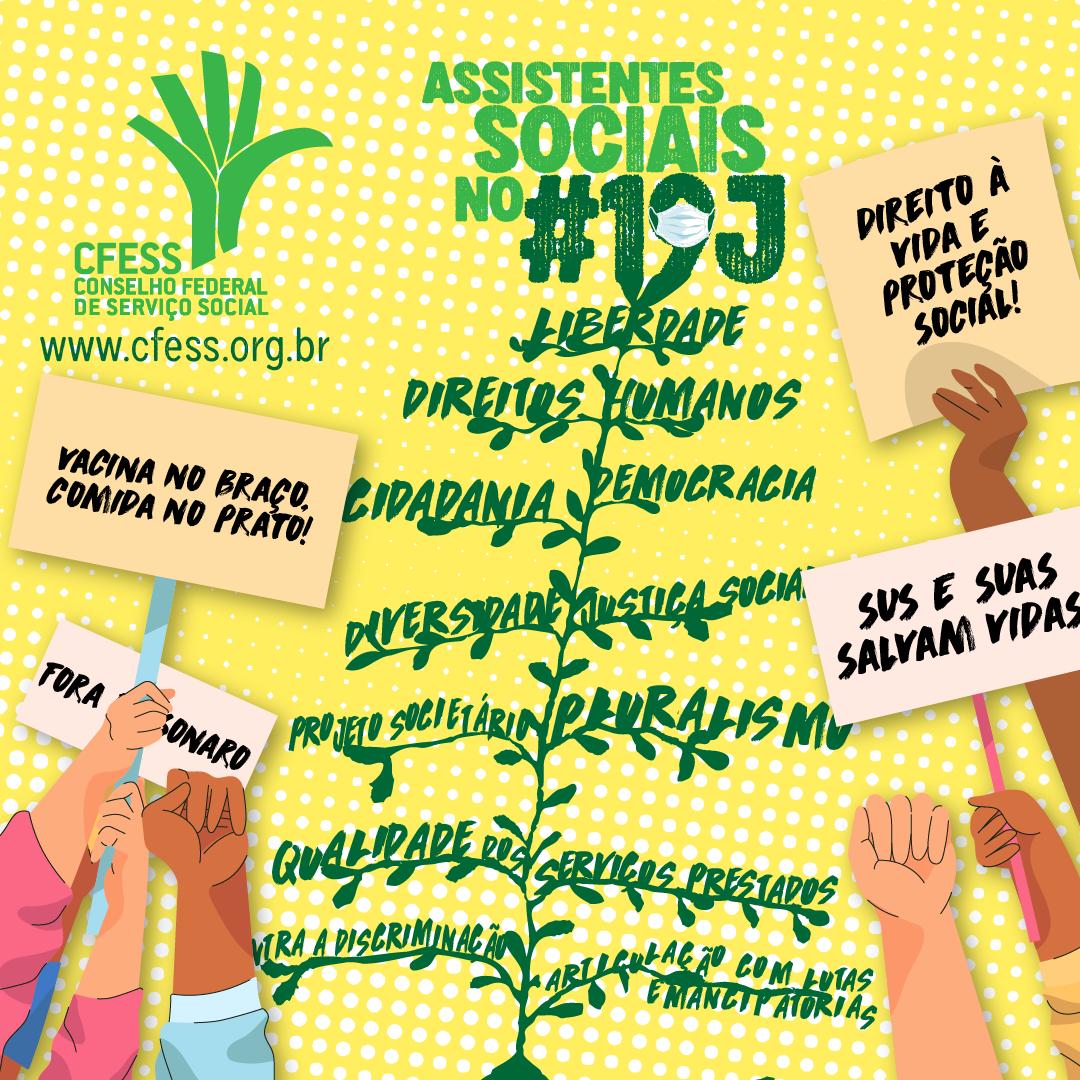 Card amarelo com texto Assistentes Sociais no 19J. Logo do CFESS. Desenho de mãos com cartazes. Ao centro a árvore do Código de Ética com os princípios