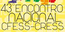 Vem aí o 43º Encontro Nacional do Conjunto CFESS-CRESS