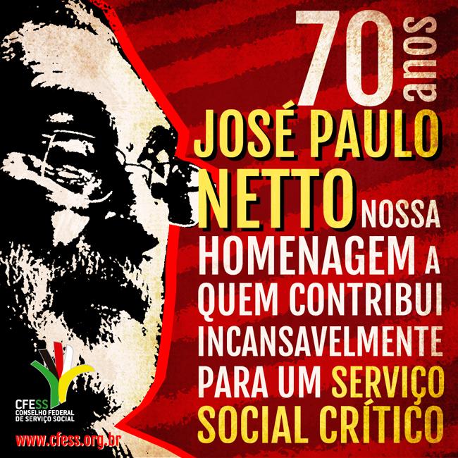 Imagem mostra ilustração do rosto de José Paulo Netto e os dizeres: homenagem a quem contribui incansavelmente para um serviço social crítico