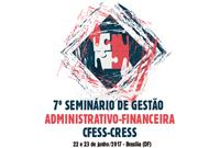 Gestão democrática e transparente é pauta do 7º Seminário Administrativo-Financeiro do Conjunto CFESS-CRESS