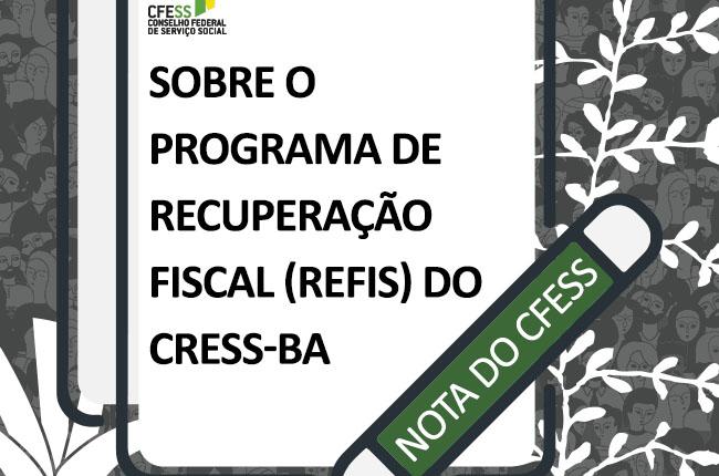 Em nota, CFESS informa que Refis do CRESS-BA não tem sustentação legal