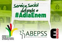 CFESS, ABEPSS e ENESSO retomam a campanha #AdiaEnem!