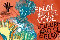 Dia da Luta Antimanicomial: saúde não se vende, loucura não se prende!