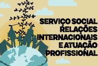 Serviço Social e Relações Internacionais: sabe por que isso diz respeito à atuação profissional?
