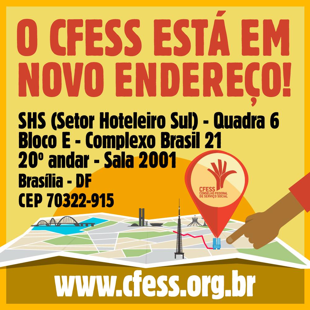 Imagem mostra aviso que o CFESS está em novo endereço: SHS (Setor Hoteleiro Sul), Quadra 6, Bloco E, Complexo Brasil 21, 20º andar, Sala 2001. Abaixo da imagem tem uma ilustração de um mapa simulando Brasília e seus pontos turísticos, e uma marcação de localização aonde está a nova sede do CFESS