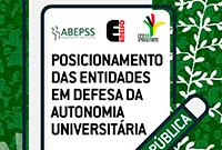 Posicionamento da ABEPSS, ENESSO e CFESS em defesa da autonomia universitária