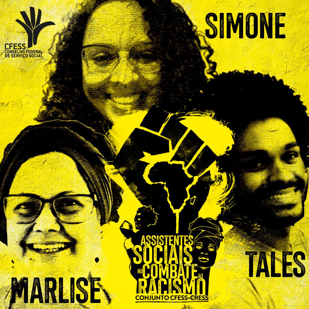 Imagem mostra fotos estilizadas das entrevistadas Simone (cabelos cacheados e óculos ao centro), Marlise (com turbante, à esquerda) e Tales (barba e cabelo afro, à direita). No centro, a logo da campanha, um punho cerrado com um mapa da África ao centro.