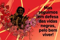 Em defesa das vidas negras!