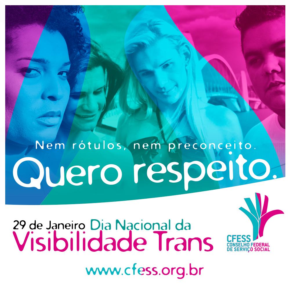 Arte ilustrativa sobre a visibilidade trans, utilizando-se o cartaz lançado pelo CFESS em 2014, com imagens de pessoas trans.