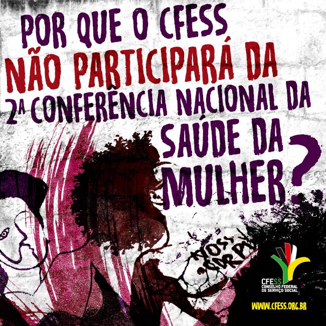 Imagem mostra ilustração de um muro com a pergunta 'Por que o CFESS não participará da Conferência?' e desenhos simulando pichações em forma de mulher