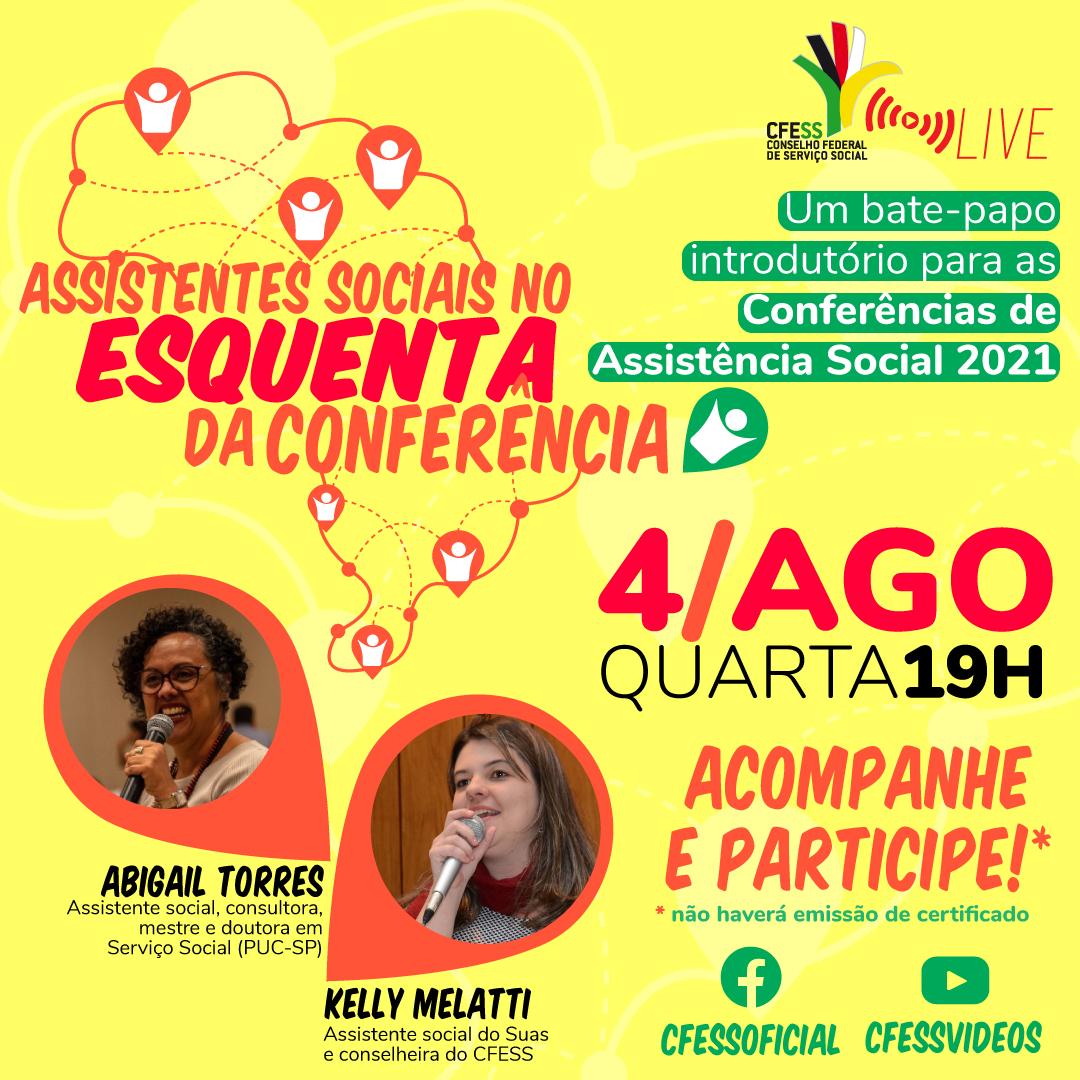 Card amarelo traz logo da conferência estilizada, uma rede interligada que forma o mapa do Brasil e ao centro o texto assistentes sociais no esquenta da conferência. Abaixo as fotos de Abigail e Kelly,