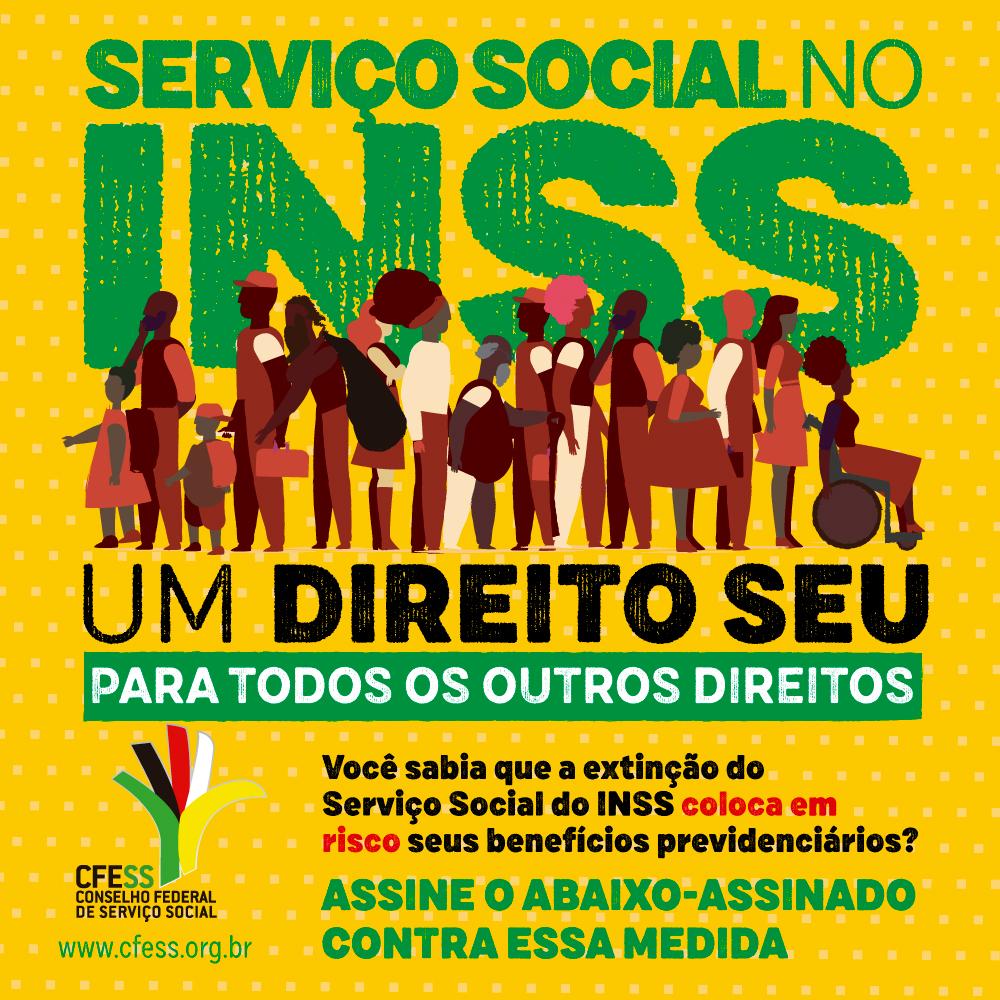 Imagem com fundo amarelo e ilustração de pessoas, simbolizando os/as usuários/as do Serviço Social do INSS, com os dizeres: Serviço Social no INSS, um direito seu, para todos os outros direitos.