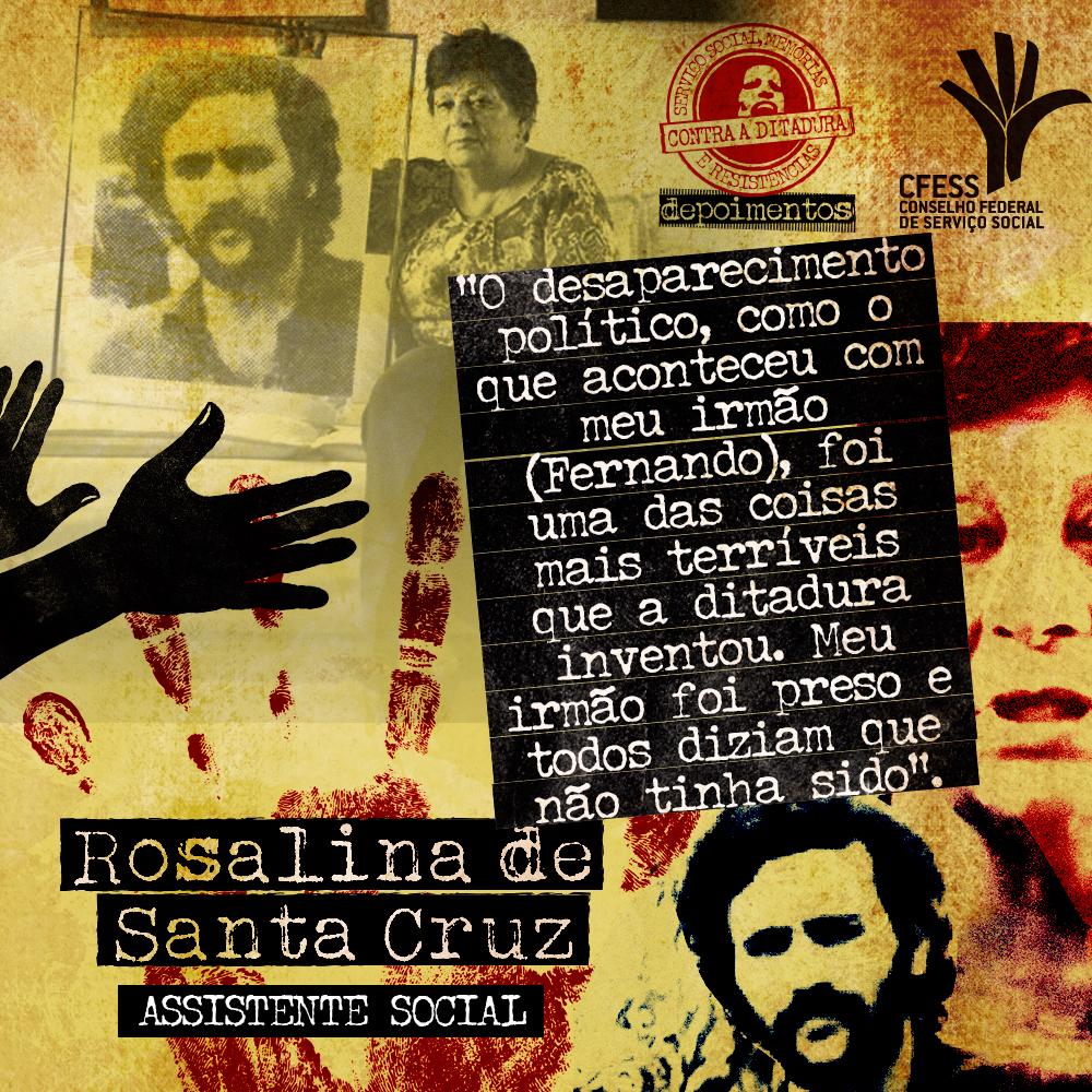 Imagem mostra uma montagem com fotos de Rosalina segurando uma foto de Fernando, tudo em um tom amarelado, dando ideia de arquivo, Um trecho do depoimento também acompanha a imagem.