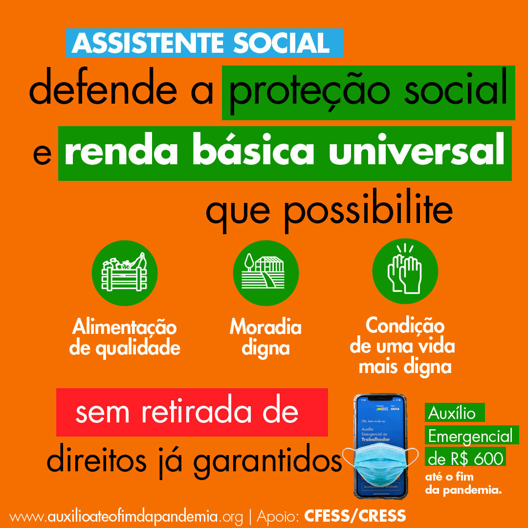 Montagem com fundo laranja traz a frase: assistente social defende a proteção social e renda básica universal.