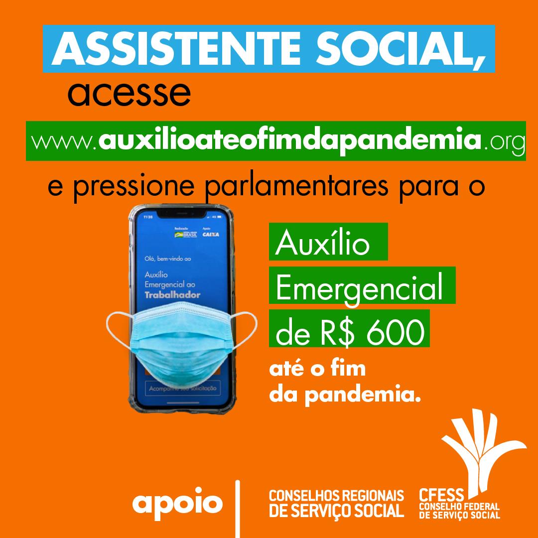 Montagem com fundo laranja traz a frase: assistente social, acesse www.auxilioateofimdapandemia.org