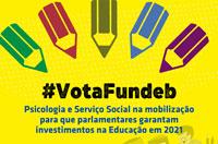 #VOTAFUNDEB: CFESS e CFP se mobilizam para aprovação do Fundo de Manutenção da Educação