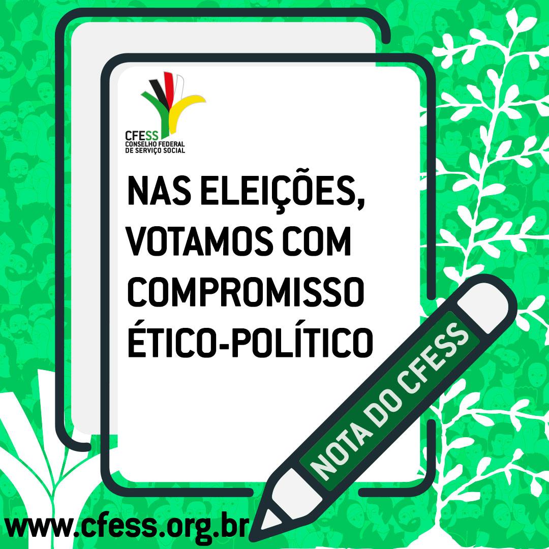 Card com fundo verde e ilustração de uma tela de um tablet, com o texto Nas eleições, votamos com compromisso ético-político, nota do CFESS.