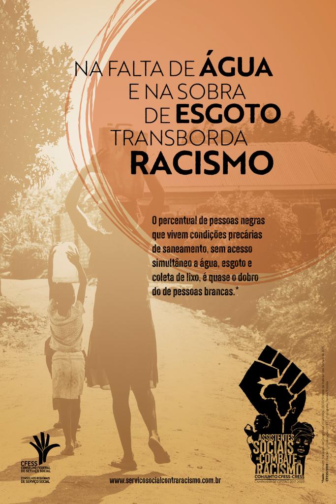Imagem traz o cartaz da campanha, com tonalidades terra, e mostra duas pessoas negras em uma paisagem semiárida, carregando um balde de água, e a chamada Na falta de água e na sobra de esgoto transborda racismo