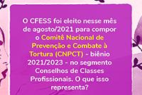 CFESS está eleito para o Comitê Nacional de Prevenção e Combate à Tortura