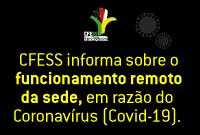 Coronavírus: funcionamento do CFESS