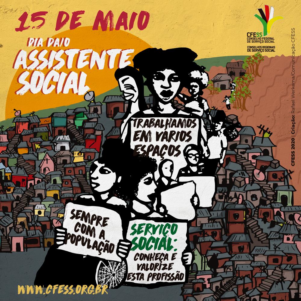 A peça traz o texto 15 de maio, dia do/a assistente social. a ilustração mostra pessoas em sua diversidade (negras, brancas, cadeirantes) segurando cartazes com o slogan de valorização da categoria e da profissão