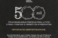 Brasil passa de 500 mil mortes e o Serviço Social segue na luta pela vacina para todas as pessoas