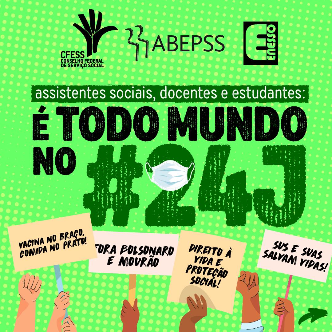 Card verde limão com logo do CFESS, Abepss e Enesso chama para o ato, com o texto: assistentes sociais, docentes e estudantes: todo mundo no 24J. Abaixo, braços com placas e cartazes