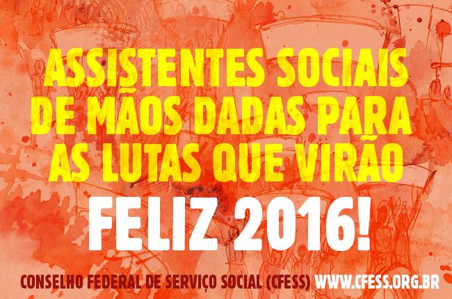 Imagem mostra ilustração de pessoas mobilizadas e o texto Assistentes sociais de mãos dadas para as lutas de 2016
