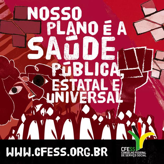 Imagem mostra ilustração de trabalhadores e trabalhadoras mobilizados sob o mote Nosso Plano é a Saúde Pública, Estatal e Universal