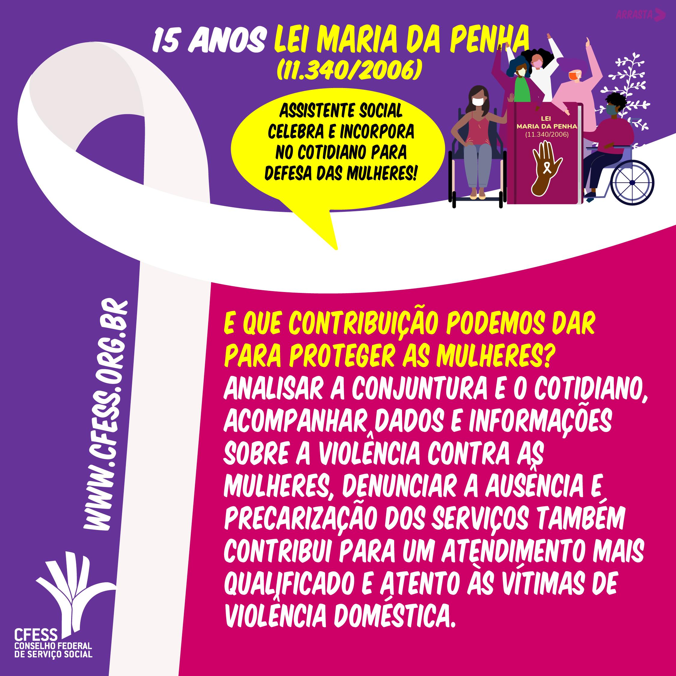 Card roxo e lilás celebra os 15 anos da Lei Maria da Penha. Um laço branco símbolo da luta contra a violência corta a imagem. Mulheres negras, brancas, com deficiência abraçam a lei. Em seguida, o texto.