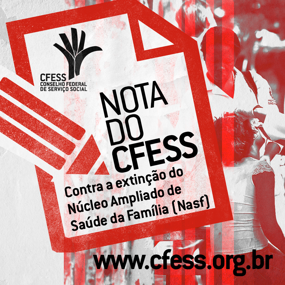 Imagem mostra ilustração de caneta e papel com o texto Nota do CFESS contra a extinção do Nasf. Ao fundo, uma imagem de um atendimento médico na rua.