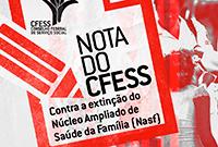 CFESS se posiciona contra a extinção do Núcleo Ampliado de Saúde da Família (Nasf)