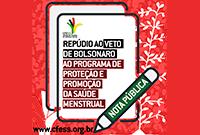 Conselho Federal manifesta repúdio ao veto presidencial do Programa de Proteção e Promoção da Saúde Menstrual