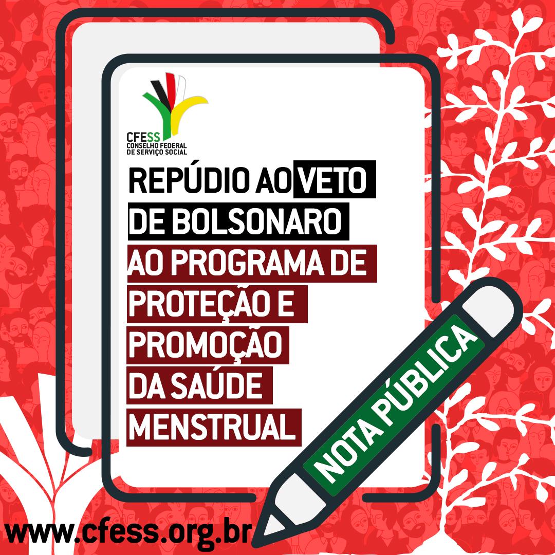 Imagem mostra uma folha de papel sobre um fundo vermelho. O documento tem a marca do CFESS e o título da nota: Repúdio ao veto de Bolsonaro ao Programa de Proteção e Promoção da Saúde Menstrual. Sobre ela desenho de uma caneta.