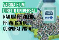 Nota pública: Vacina é direito universal para toda população, não privilégio privatista ou corporativista