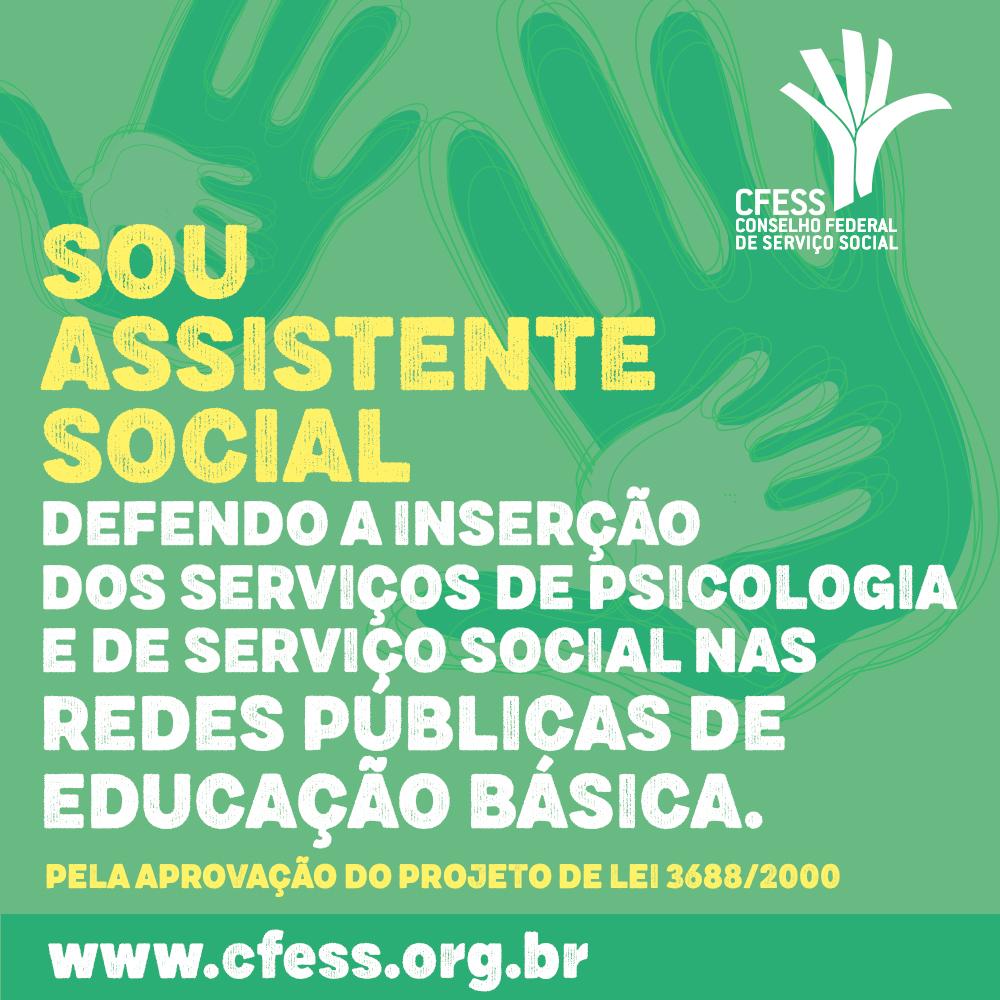 Imagem mostra texto Sou assistenet social e defendo a inserção do serviço social e da psicologia na educação básica. Ao fundo, uma imagem de uma mão adulta acolhendo uma mão de criança