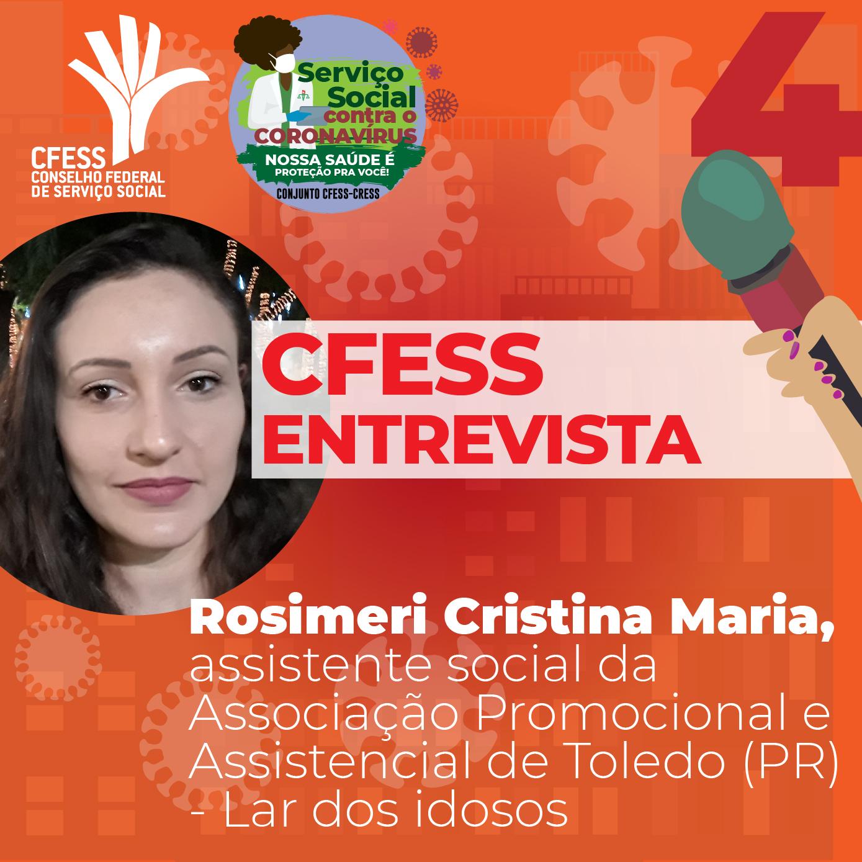 Imagem mostra assistente social Rosimeri Cristina, dentro de um círculo. Fora dele, desenhos representando o coronavírus. Ao centro, o texto CFESS Entrevista, o nome da assistente social e o local de atuação profissional.