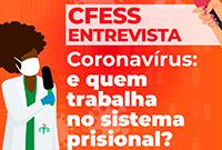 Coronavírus: e quem trabalha no sistema prisional?