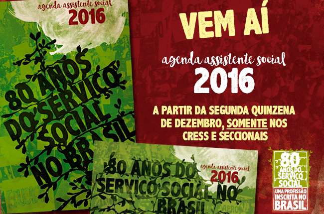 Imagem das agendas 2016. A capa é verde, com imagem de manifestação ao fundo, e os dizeres 80 anos do serviço social no Brasil. Estes estão entrelaçados com ramos e árvores inspirados na obra de Arthur Bispo do Rosário