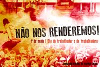 Resistência e Organização no Dia internacional do Trabalhador e da Trabalhadora
