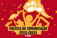 Conselho Federal lança a nova Política de Comunicação do Conjunto CFESS-CRESS