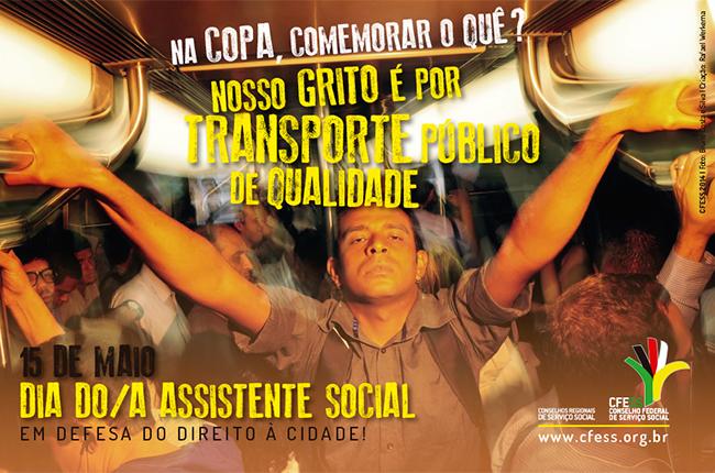 Imagem mostra trabalhador em transporte coletivo lotado e os dizeres: na copa, comemorar o quê? nosso grito é por transporte público de qualidade