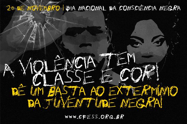 Imagem mostra um homem e mulher negros e o texto A violência tem classe e cor: dê um basta ao extermínio da juventude negra