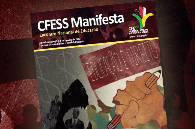 Imagem mostra reprodução do CFESS Manifesta, ilustrada pelo símbolo do ENE, uma mão cerrada com um lápis, contra o empresariado da educação