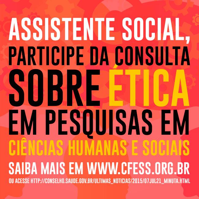 Imagem traz cartaz virtual com os dizeres Assistente Social: Participe da consulta pública sobre ética em pesquisas nas Ciências Humanas e Sociais